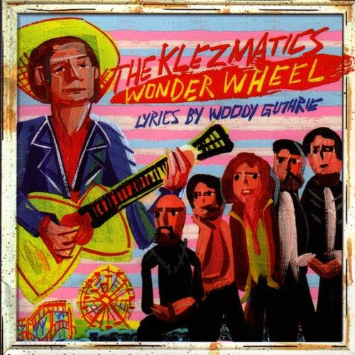 Wonder Wheel (Lyrics By Woody Guthrie) by The Klezmatics