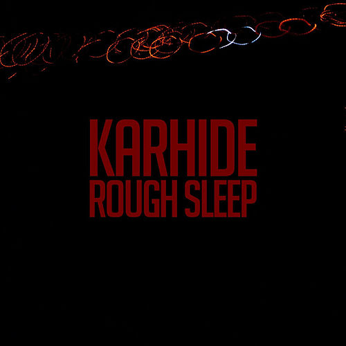 Rough Sleep by Karhide