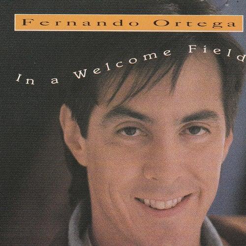 In A Welcome Field von Fernando Ortega
