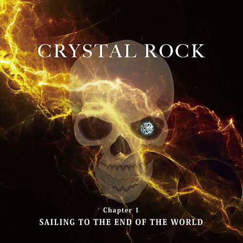 Crystal Rock Chapter 1 Sailing To The End Of The  Wold - Single by Toshl