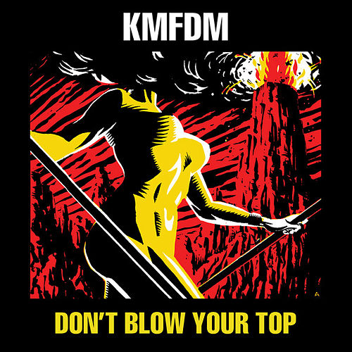 Don't Blow Your Top de KMFDM