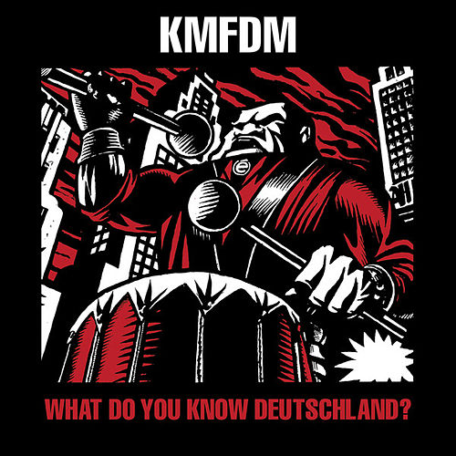 What Do You Know, Deutschland? de KMFDM