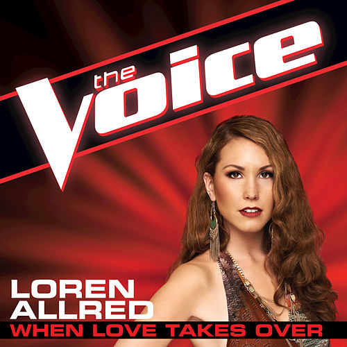 When Love Takes Over (The Voice Performance) von Loren Allred