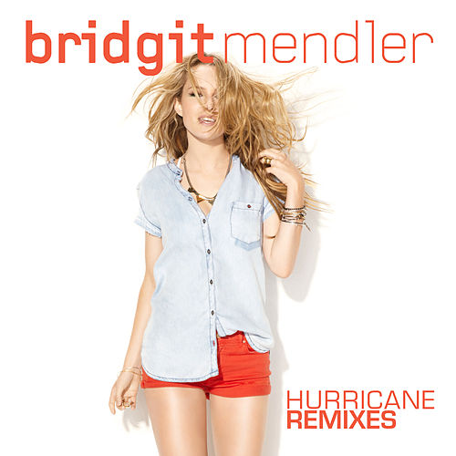 Hurricane Remixes von Bridgit Mendler