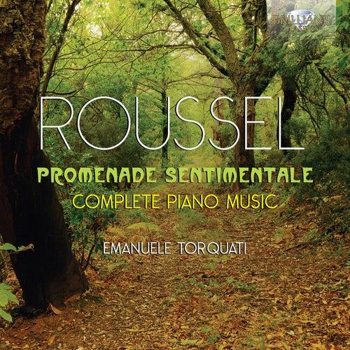 Roussel: Promenade Sentimentale, Complete Piano Music van Emanuele Torquati