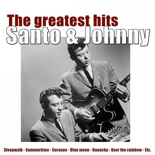 The Greatest Hits of Santo & Johnny di Santo and Johnny