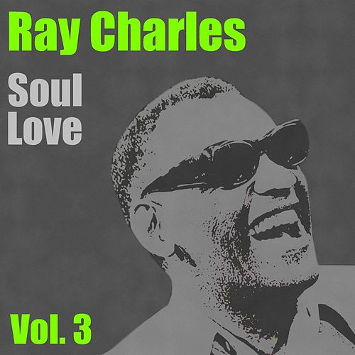 Soul Love Vol.  3 de Ray Charles
