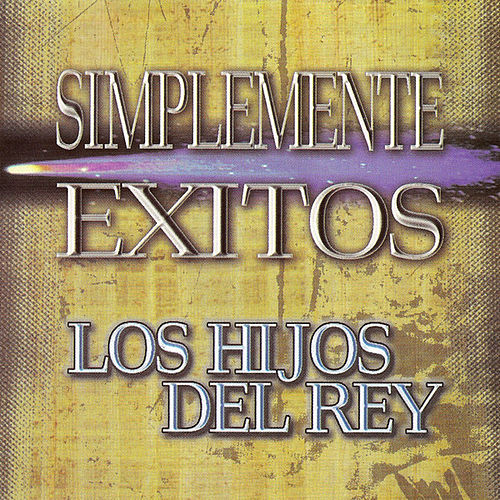 Simplemente Exitos by Los Hijos Del Rey