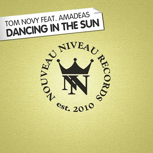 Dancing In The Sun (feat. Amadeas) by Tom Novy