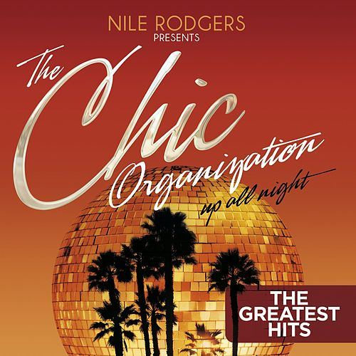 The Chic Organization: Up All Night (The Greatest Hits) de Various Artists
