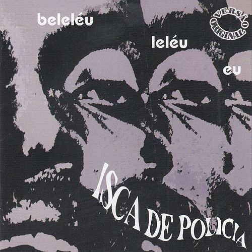 Beleléu e Banda Isca de Polícia by Itamar Assumpção