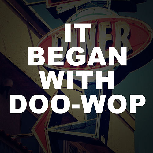 It Began With Doo-Wop van Various Artists