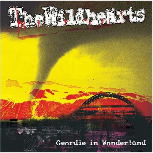 Geordie in Wonderland von The Wildhearts