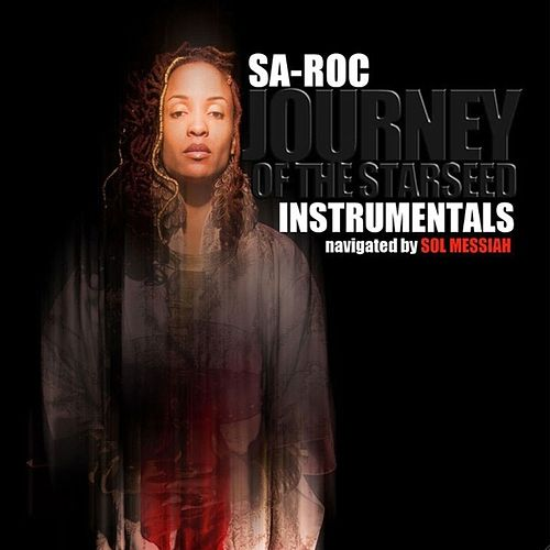 Journey of The Starseed - Instrumentals by Sa-Roc