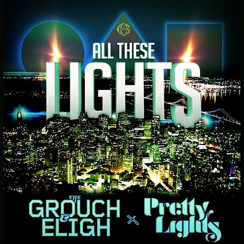 All These Lights (feat. Pretty Lights) - Single de The Grouch & Eligh