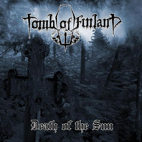 Death of the sun by Tomb Of Finland