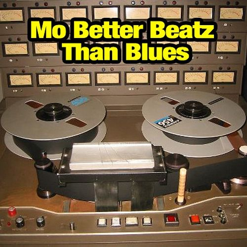 Mo Better Beatz Than Blues by Mobeatz