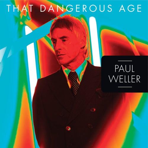 That Dangerous Age de Paul Weller