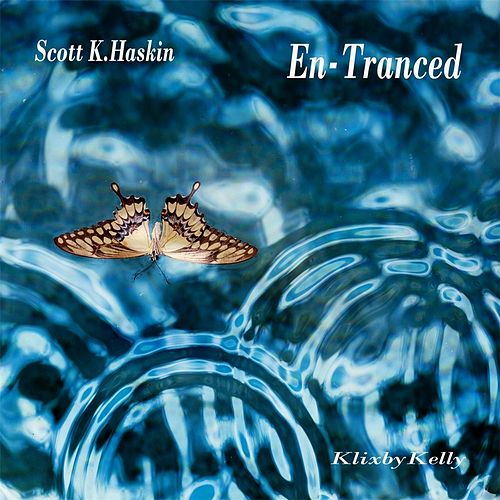 En-Tranced by Scott K Haskin