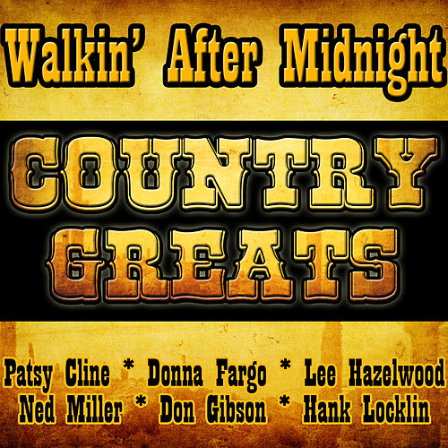 Walkin' After Midnight - Country Greats von Various Artists