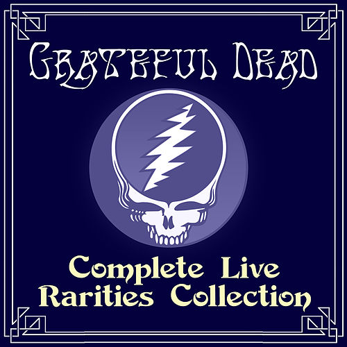 Complete Live Rarities Collection de Grateful Dead