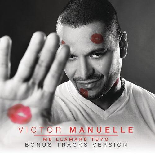 Me Llamaré Tuyo (Bonus Tracks Version) von Víctor Manuelle