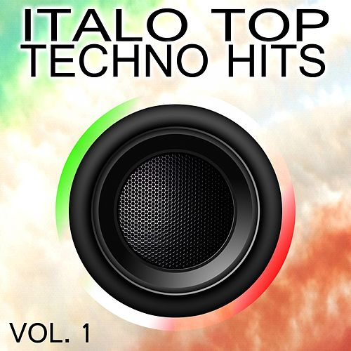 Italo Top Techno Hits, Vol. 1 by Various Artists