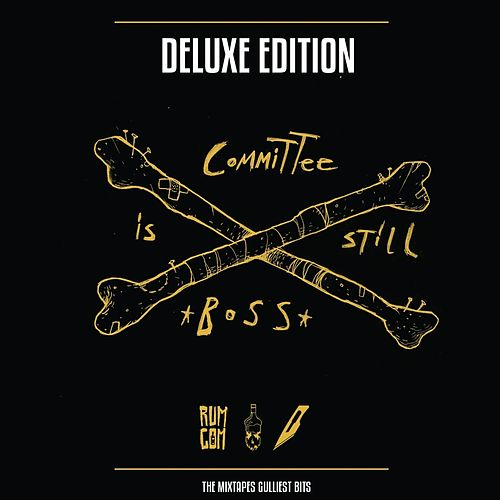 Committee Is Still Boss (Deluxe Edition) (Rum Committee Presents) by Various Artists