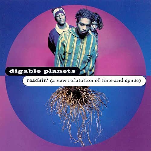 Reachin': A New Refutation Of Time And Space by Digable Planets
