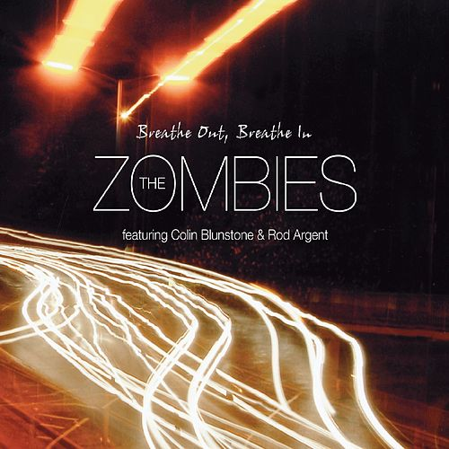 Breathe Out, Breathe In (feat. Colin Blunstone and Rod Argent) by The Zombies