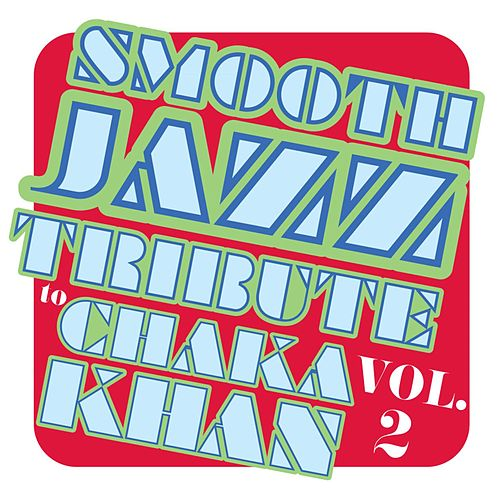 Smooth Jazz Tribute to Chaka Khan, Vol. 2 von Smooth Jazz Allstars