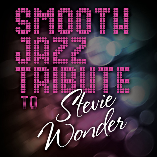 Smooth Jazz Tribute to Stevie Wonder von Smooth Jazz Allstars