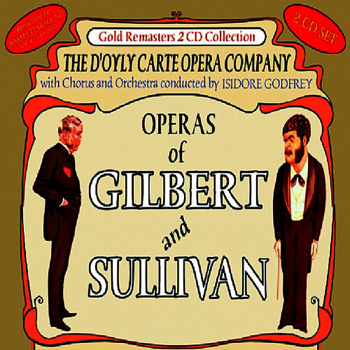 Operas of Gilbert & Sullivan: HMS Pinafore / Ruddigore by The D'Oyly Carte Opera Company