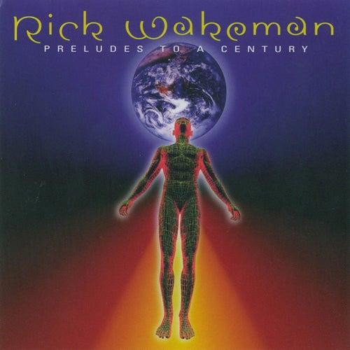 Preludes to a Century de Rick Wakeman