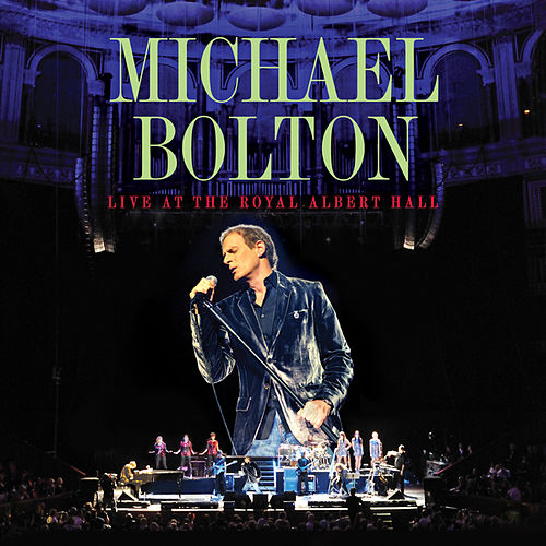 Live At The Royal Albert Hall de Michael Bolton