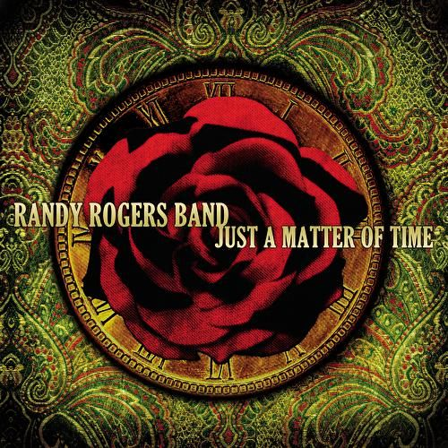 Just A Matter Of Time by The Randy Rogers Band