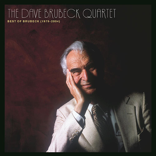 The Best Of The Dave Brubeck Quartet (1979 - 2004) by Dave Brubeck