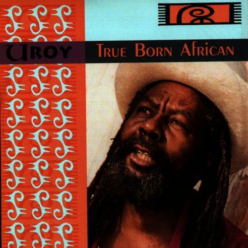 True Born African by U-Roy