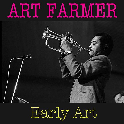 Early Art von Art Farmer