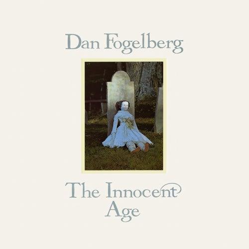 The Innocent Age by Dan Fogelberg