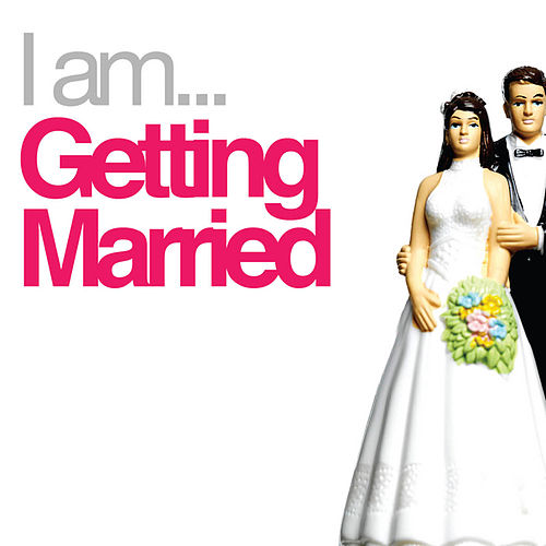 I Am Getting Married de Various Artists