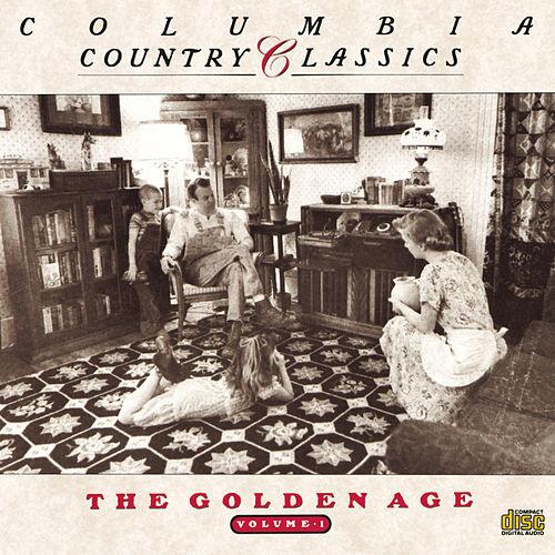 Columbia Country Classics Volume 1: The Golden Age by Various Artists