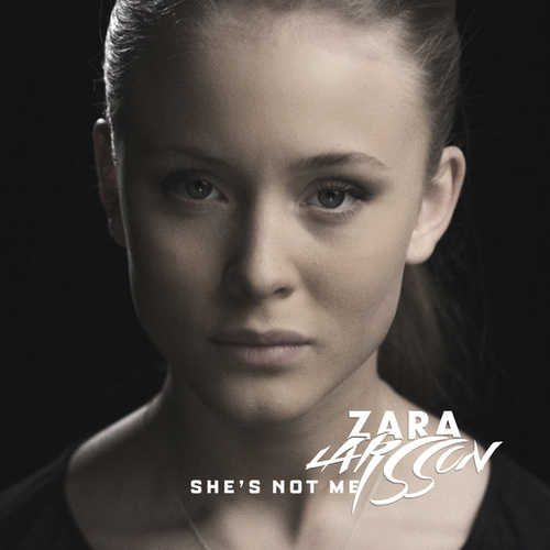 She's Not Me by Zara Larsson