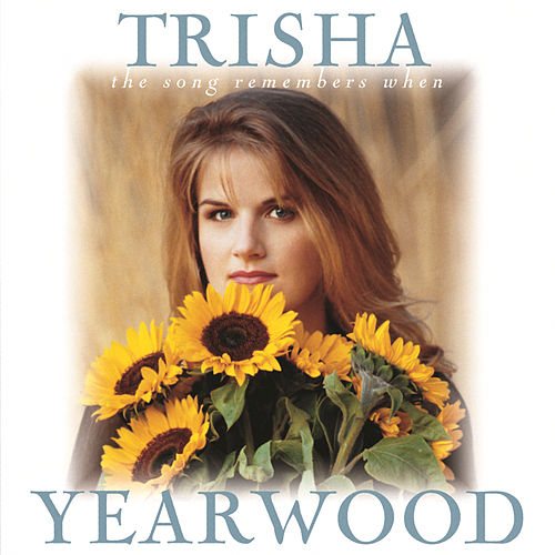 The Song Remembers When de Trisha Yearwood