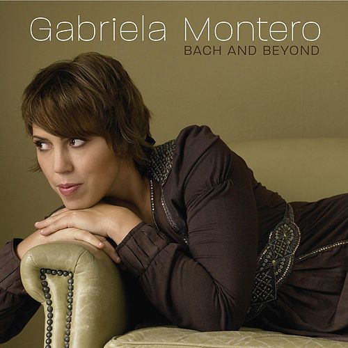 Bach and Beyond by Gabriela Montero