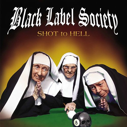 Shot to Hell by Black Label Society