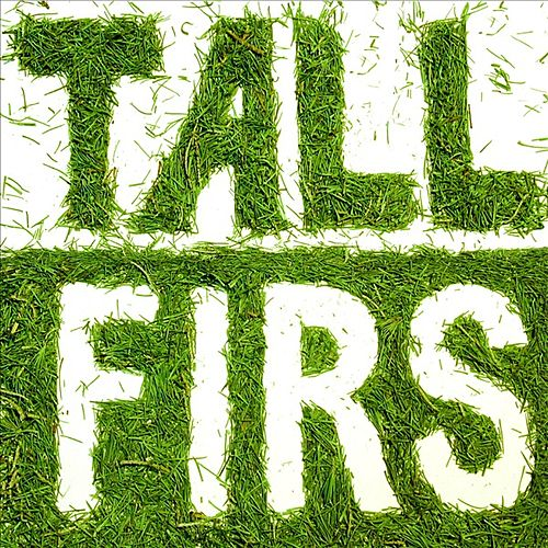 Tall Firs by Tall Firs