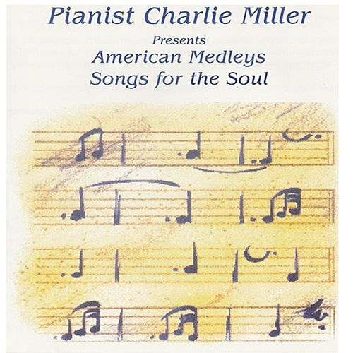 American Medleys-Songs For the Soul by Charlie Miller