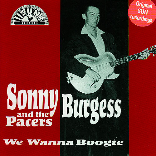 We Wanna Boogie by Sonny Burgess