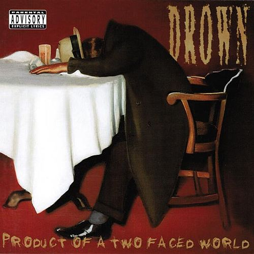 Product of a Two Faced World + Bonus Tracks by Drown